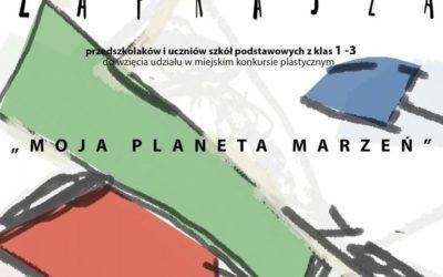"""Miejski Konkurs Plastyczny """"Moja Planeta marzeń"""""""